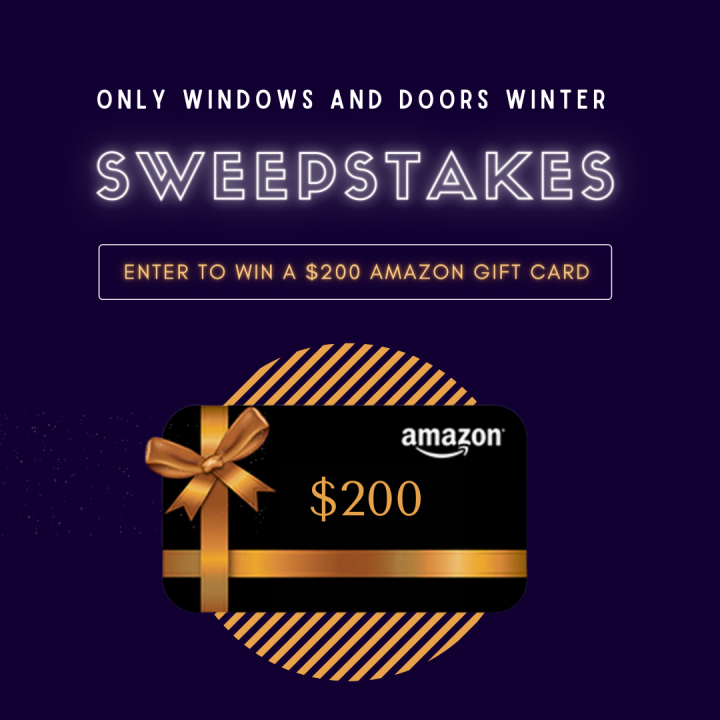 Only Windows and Doors Winter Sweepstakes
